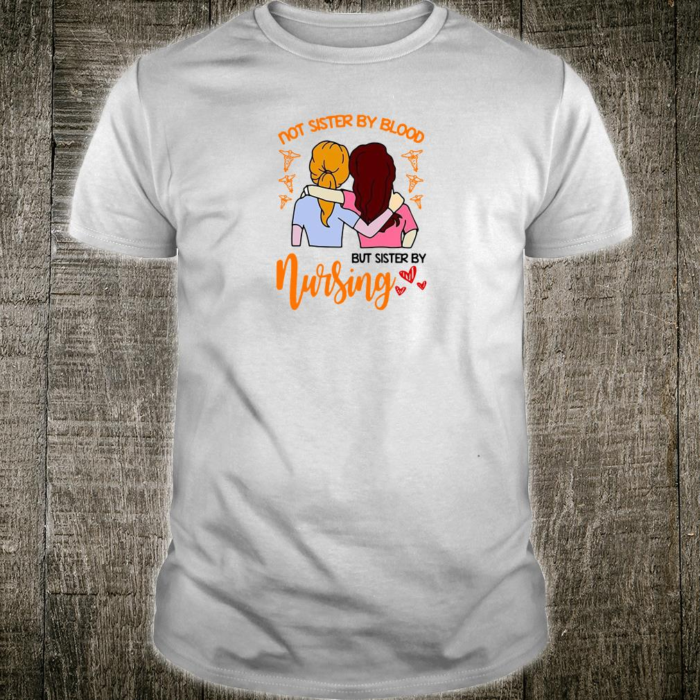Not sister by blood but sister by nursing shirt