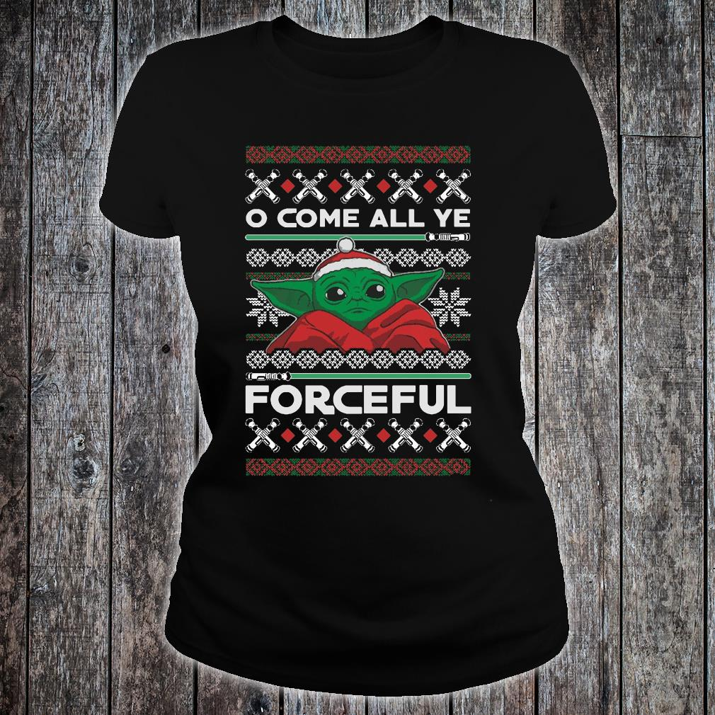 O come all ye forceful shirt ladies tee