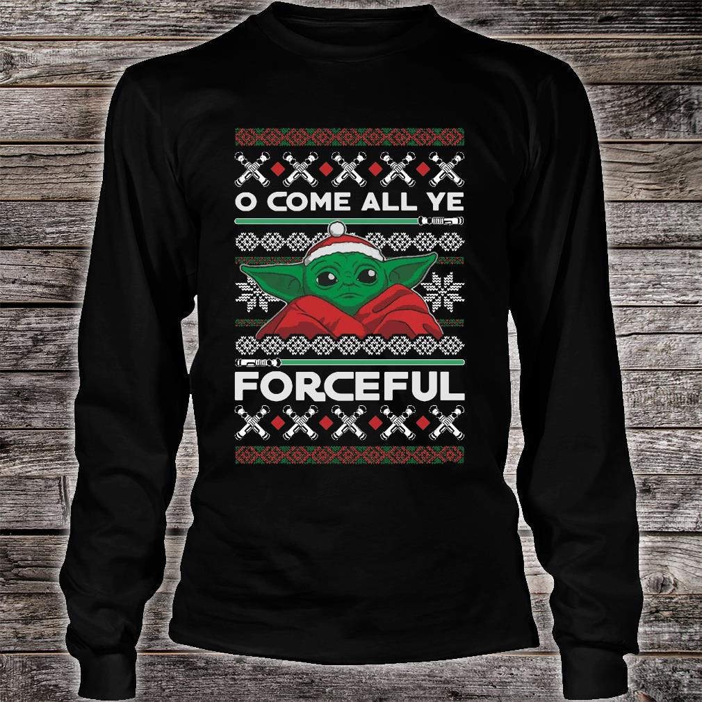 O come all ye forceful shirt long sleeved