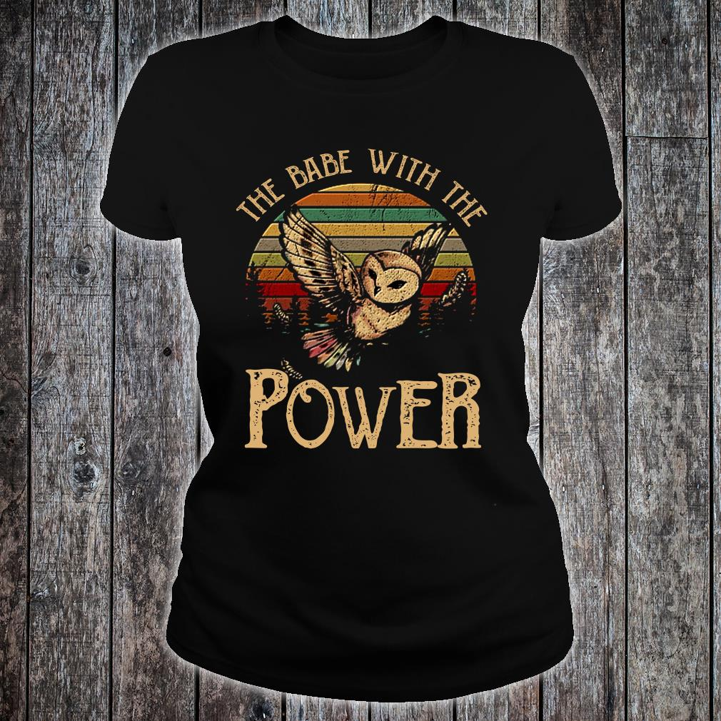 SPECIAL Owl the babe with the power shirt ladies tee