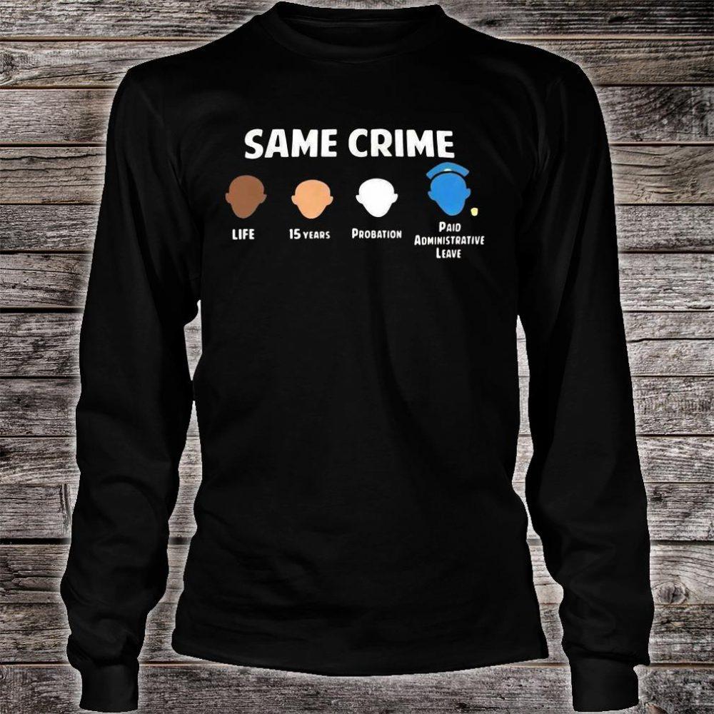 Same crime life 15 years probation paid administrative leave shirt long sleeved