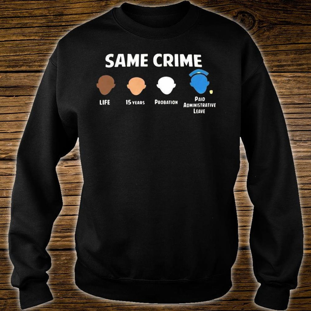 Same crime life 15 years probation paid administrative leave shirt sweater