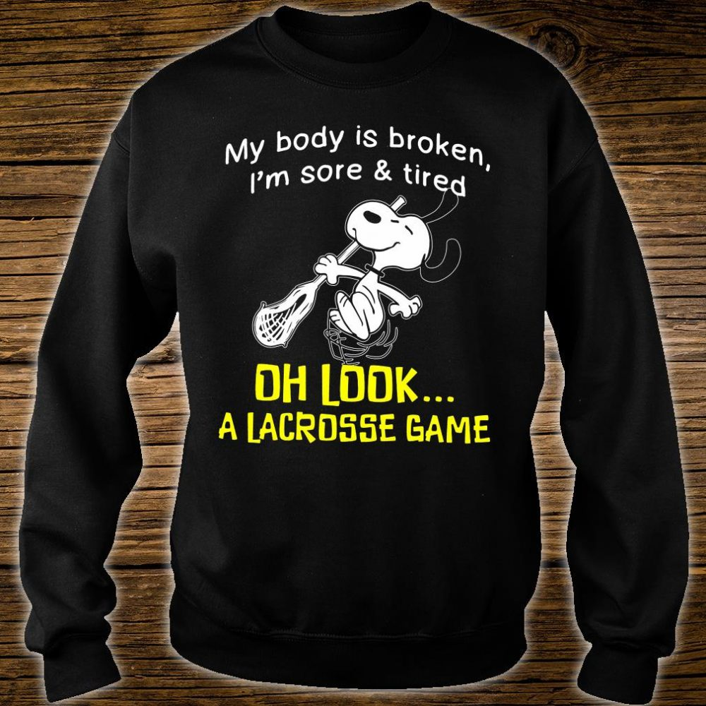 Snoopy my body is broken i'm sore & tired oh look a lacrosse game shirt sweater