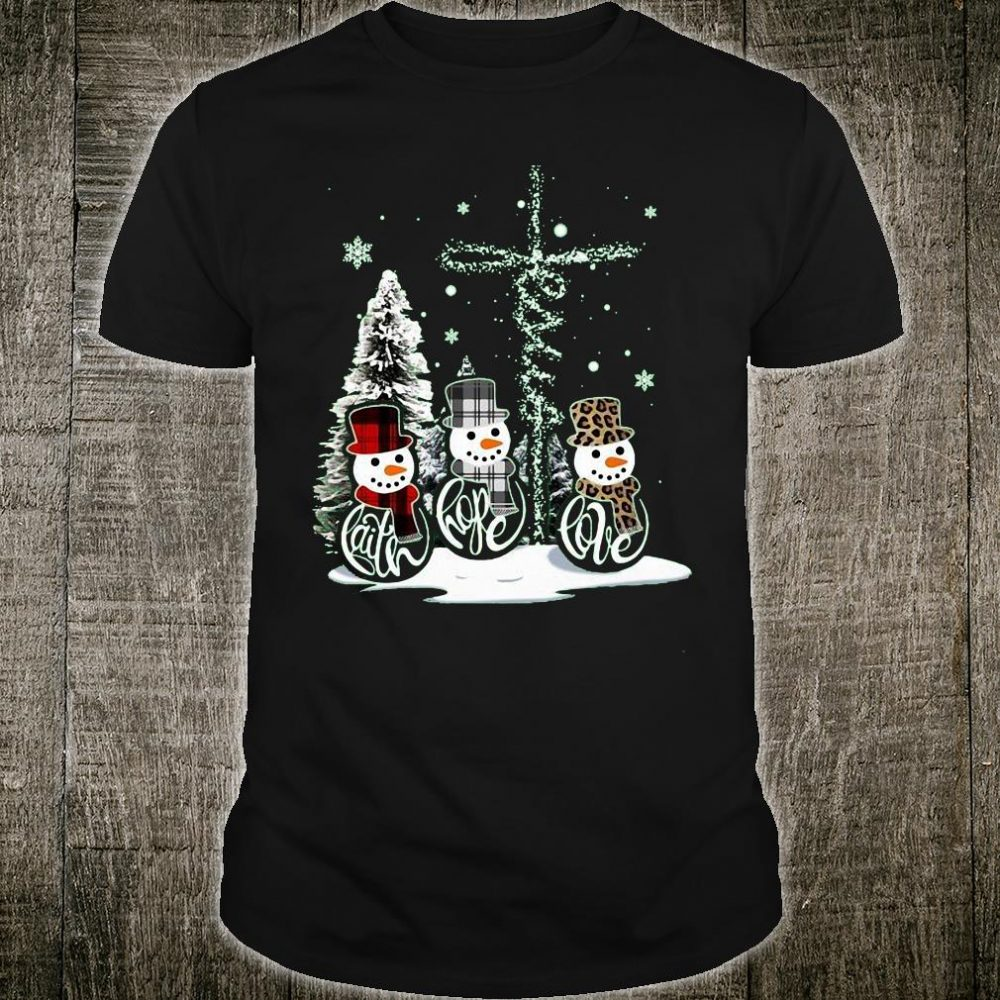 Snowmans Jesus Faith Hope Love shirt