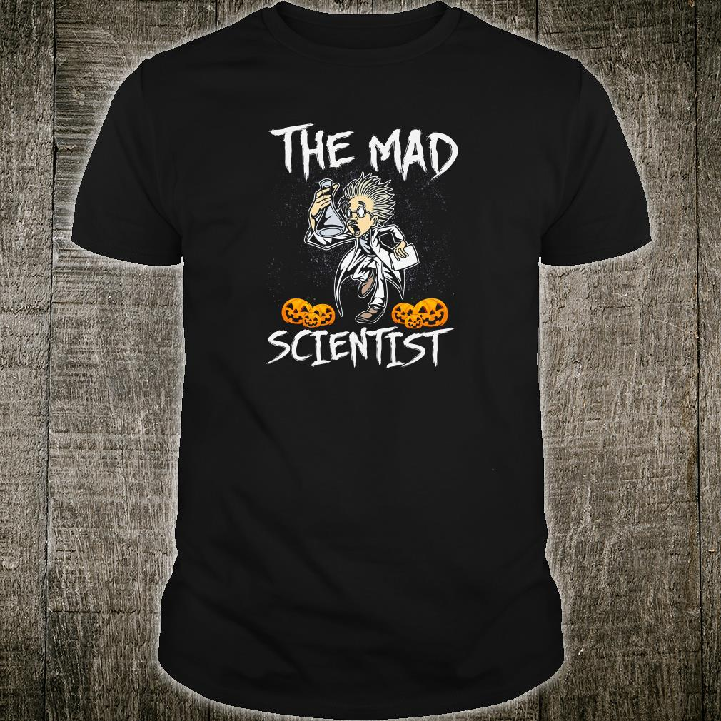 The mad scientist shirt