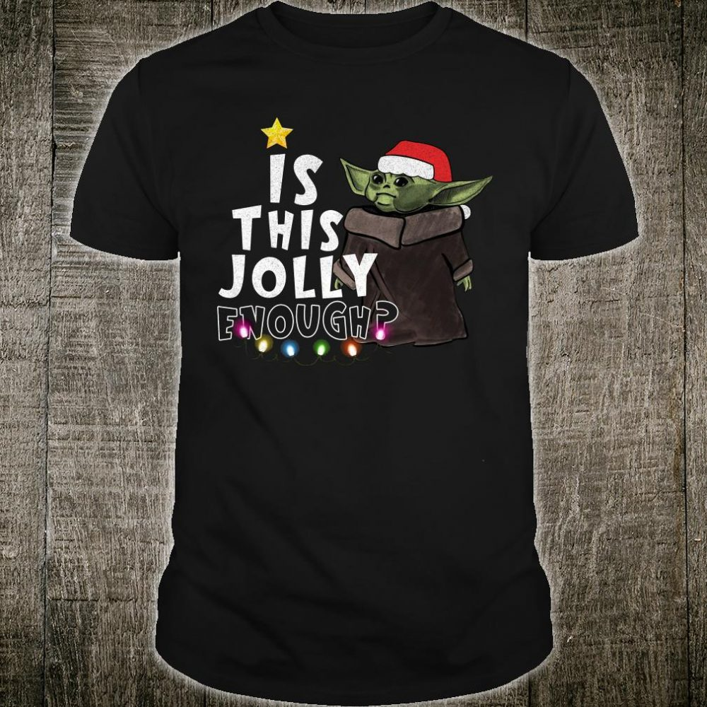 Yoda is this jolly enough shirt